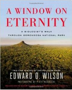 A Window on Eternity by Piotr Naskrecki and E.O. Wilson